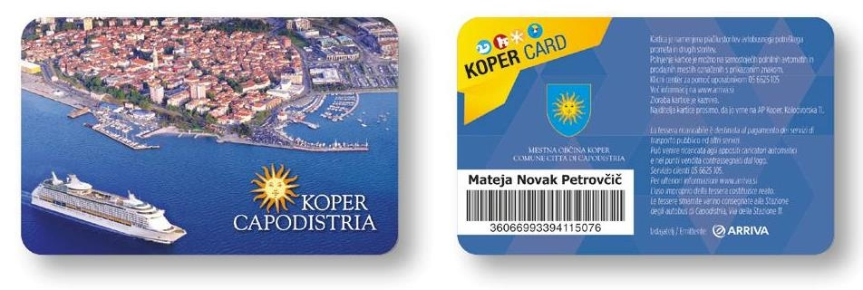 At City transport Koper a card system with contactless Koper Card Plus is in use. Payment with Koper Card Plus was first implemented on city buses, later also payment of other services was included.